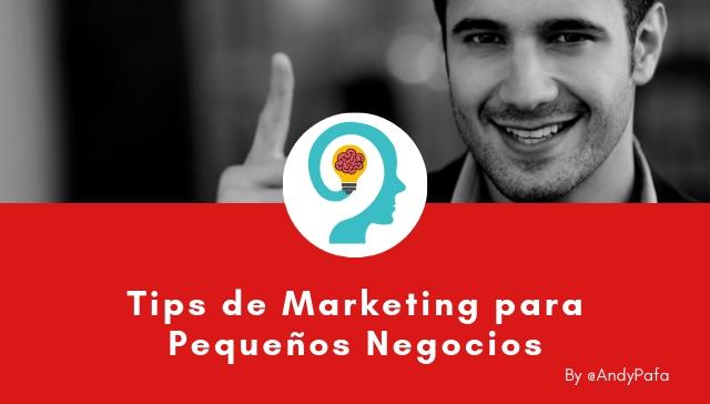 Tips de Marketing para Pequeños Negocios