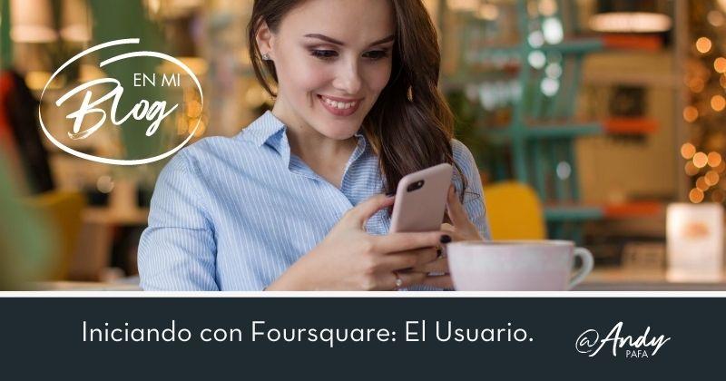 Iniciando con_Foursquare_El_Usuario