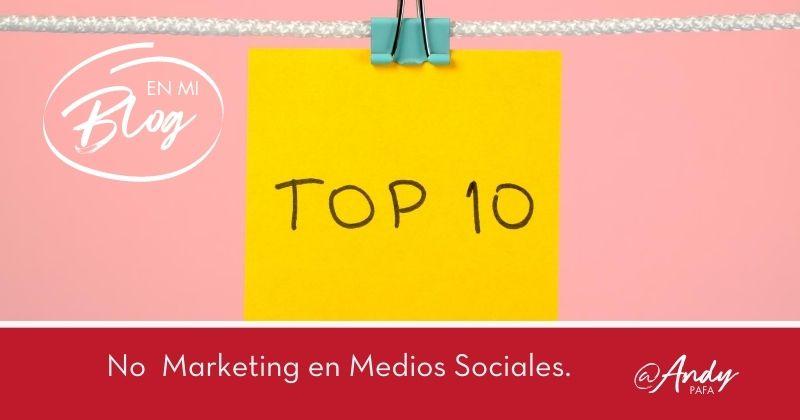 10 razones para No hacer Marketing en los Medios Sociales