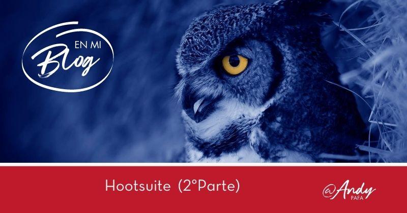 Hootsuite: Funciones y Aplicaciones (2°Parte)