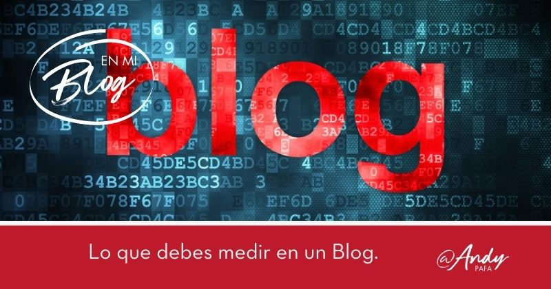 Lo que debes medir en un Blog