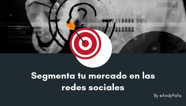 Segmenta tu mercado en las redes sociales