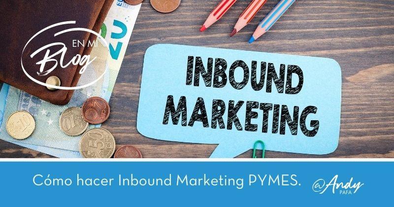 Cómo hacer Inbound Marketing PYMES