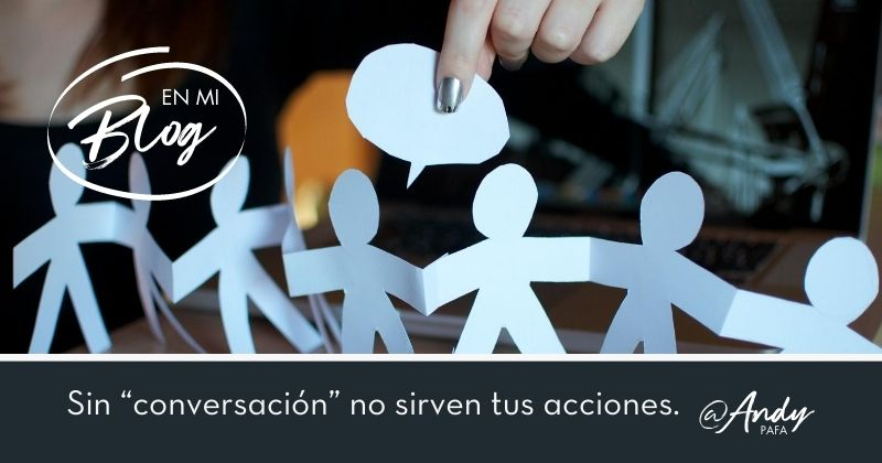 Sin_conversación_no_sirven_tus_acciones