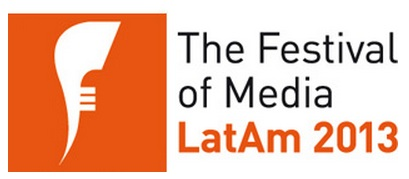 "De lo mejor este año en Marketing: ""Festival of Media LatAm 2013"""