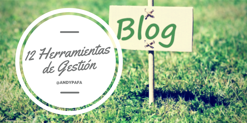 Mis 12 herramientas favoritas para gestionar Blogs