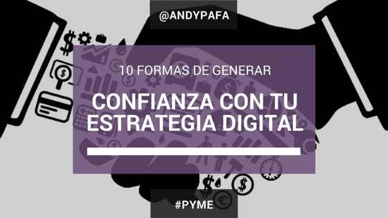 10 Formas de generar CONFIANZA con tu estrategia digital