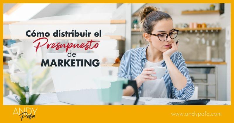 Cómo distribuir el presupuesto de Marketing en las PYMES