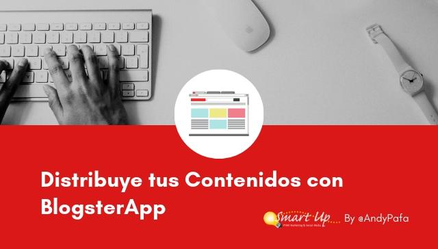Distribuye tus Contenidos con BlogsterApp