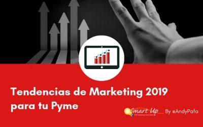 Tendencias de Marketing 2019 para tu Pyme