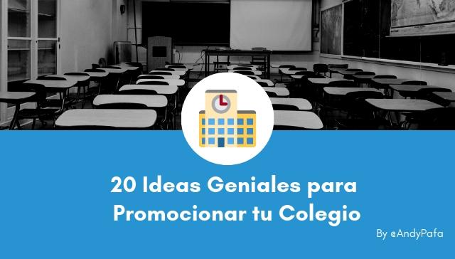 20 Ideas para Promocionar tu Colegio