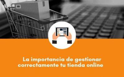 La importancia de gestionar correctamente tu tienda online