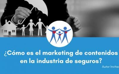 ¿Cómo es el marketing de contenidos en la industria de seguros?